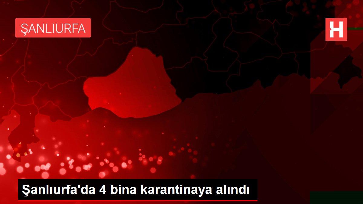 Şanlıurfa'da 4 bina karantinaya alındı